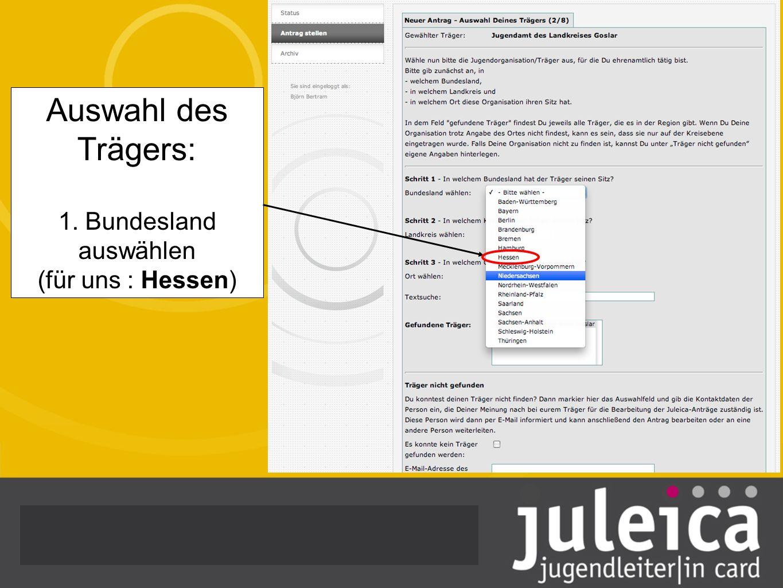 Auswahl des Trägers: 1. Bundesland auswählen (für uns : Hessen)
