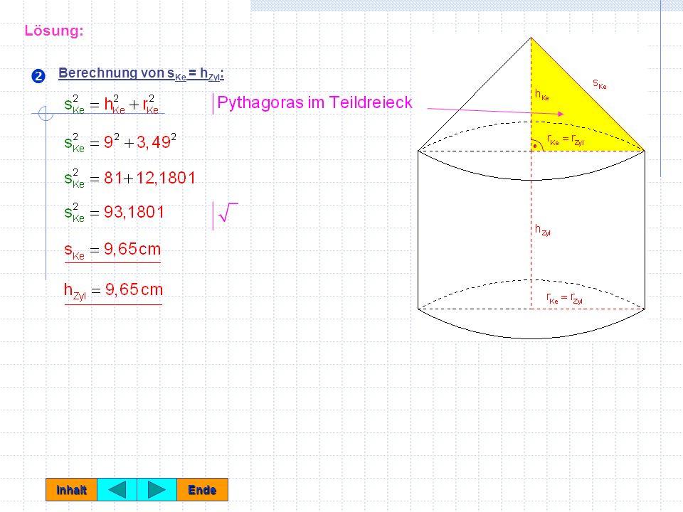Lösung: Berechnung von r Ke = r Zyl : Inhalt Ende