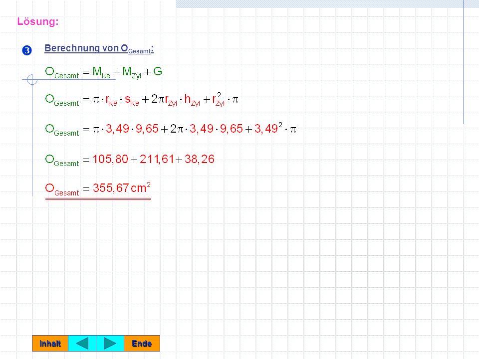 Berechnung von s Ke = h Zyl : Inhalt Ende Lösung: