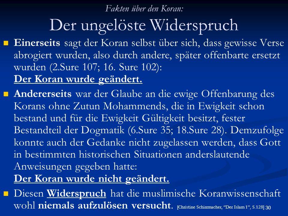 30 Fakten über den Koran: Der ungelöste Widerspruch Einerseits sagt der Koran selbst über sich, dass gewisse Verse abrogiert wurden, also durch andere