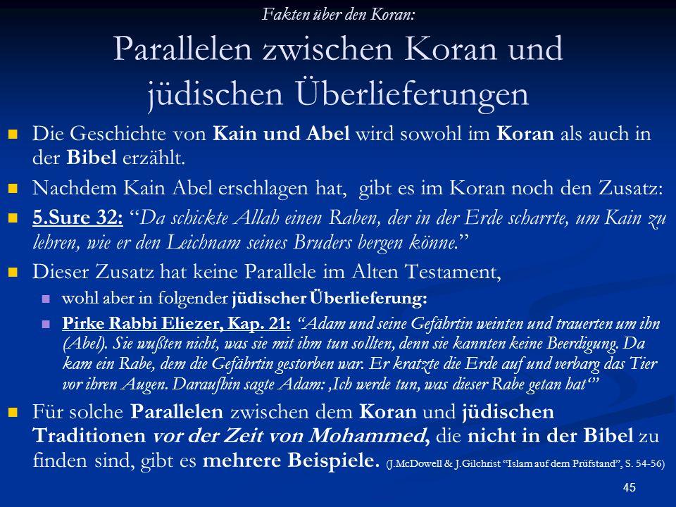 45 Fakten über den Koran: Parallelen zwischen Koran und jüdischen Überlieferungen Die Geschichte von Kain und Abel wird sowohl im Koran als auch in de