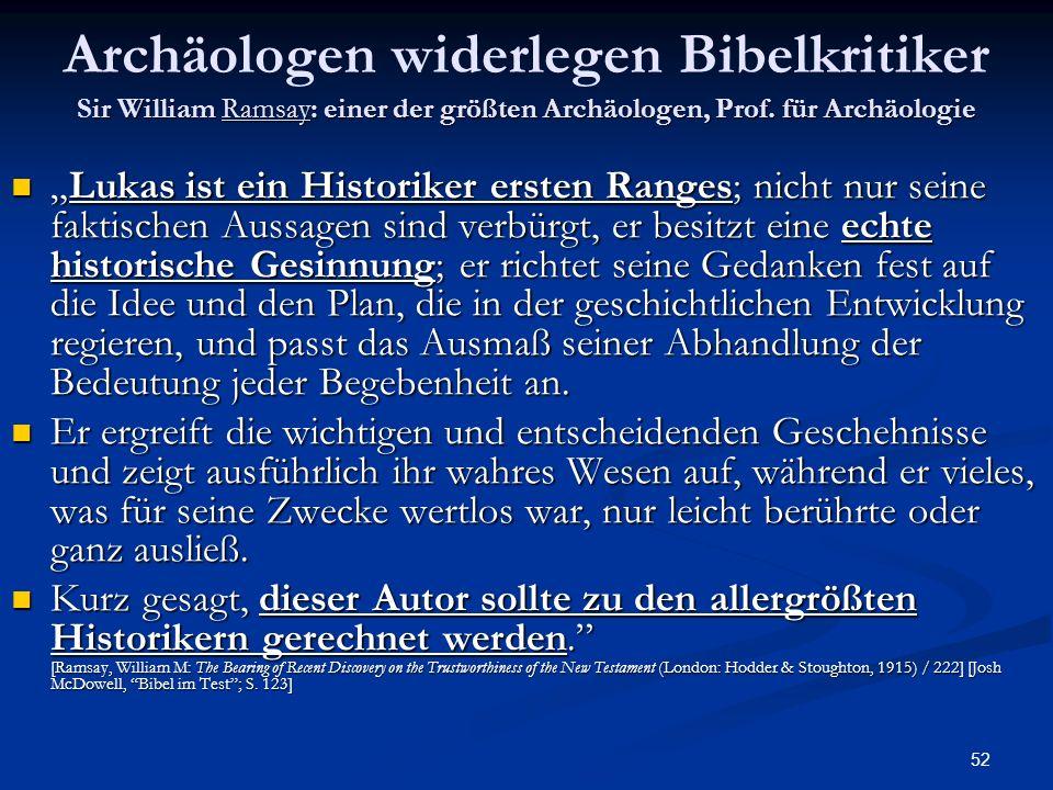 52 ir William Ramsay: einer der größten Archäologen, Prof. für Archäologie Archäologen widerlegen Bibelkritiker Sir William Ramsay: einer der größten