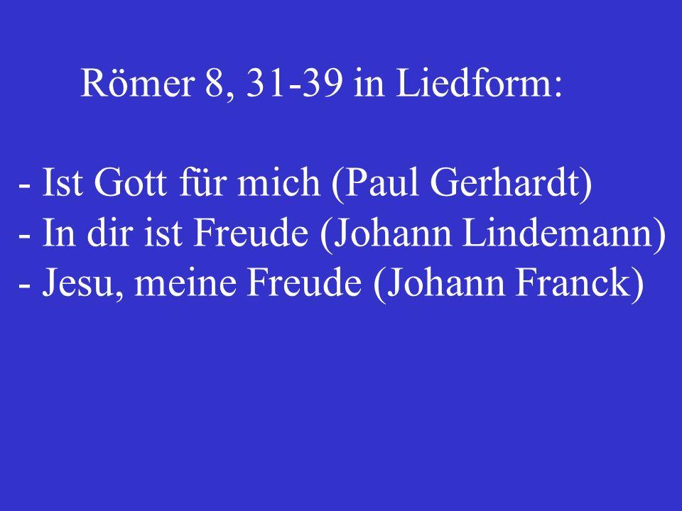 Die entscheidende Wende Gott ist gegen uns (Römer 1) Gott ist für uns (Römer 8)