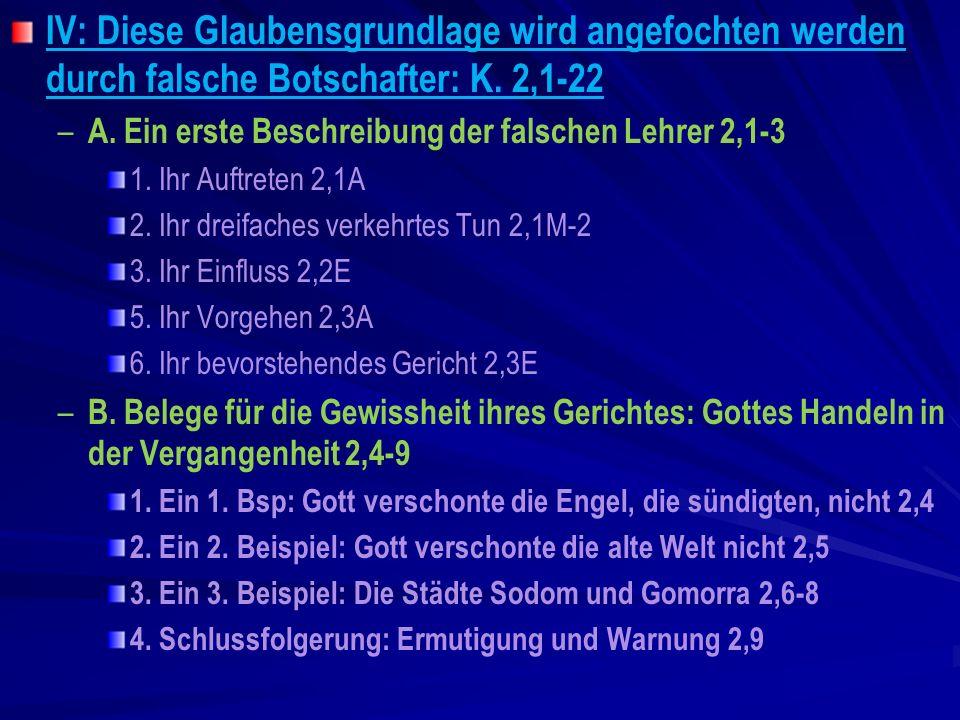 IV: Diese Glaubensgrundlage wird angefochten werden durch falsche Botschafter: K. 2,1-22 – – A. Ein erste Beschreibung der falschen Lehrer 2,1-3 1. Ih