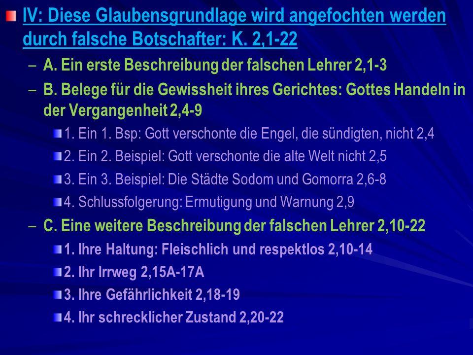 IV: Diese Glaubensgrundlage wird angefochten werden durch falsche Botschafter: K. 2,1-22 – – A. Ein erste Beschreibung der falschen Lehrer 2,1-3 – – B