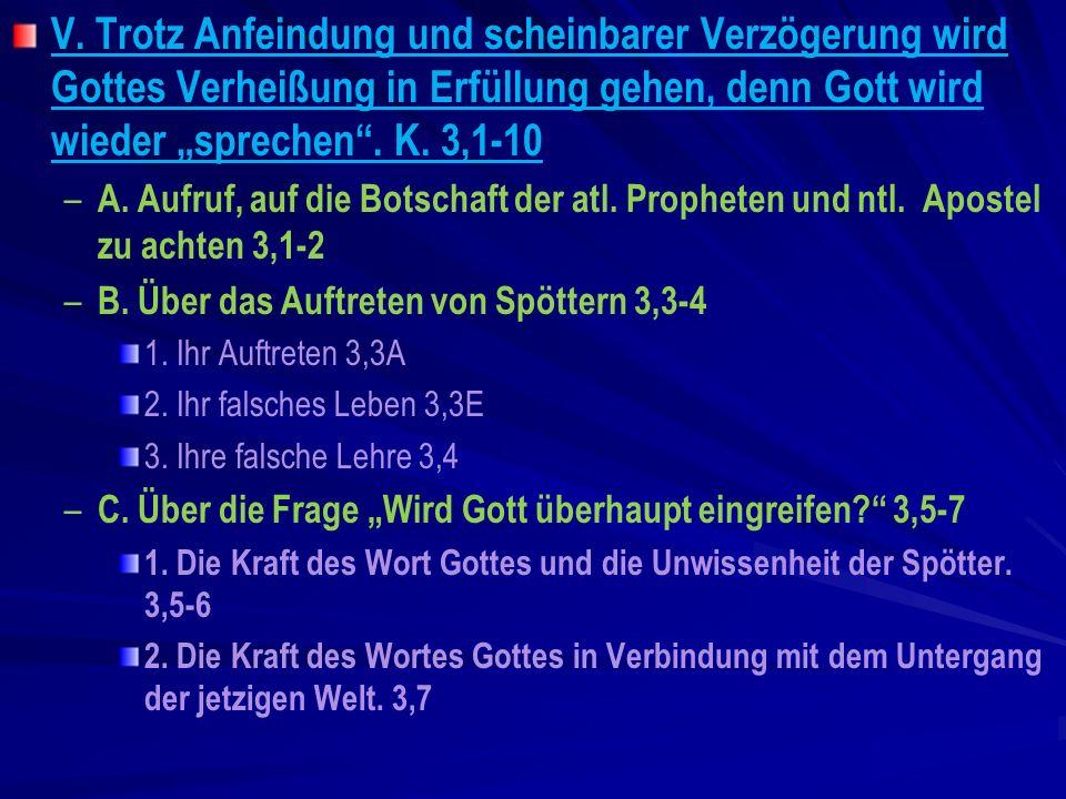 V. Trotz Anfeindung und scheinbarer Verzögerung wird Gottes Verheißung in Erfüllung gehen, denn Gott wird wieder sprechen. K. 3,1-10 – – A. Aufruf, au