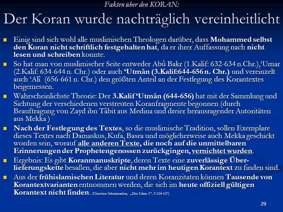 29 Fakten über den KORAN: Der Koran wurde nachträglich vereinheitlicht Einig sind sich wohl alle muslimischen Theologen darüber, dass Mohammed selbst