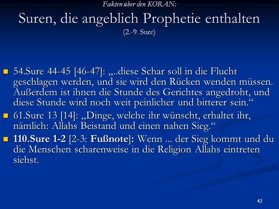 42 Fakten über den KORAN: Suren, die angeblich Prophetie enthalten (2.-9. Sure) 54.Sure 44-45 [46-47]:..diese Schar soll in die Flucht geschlagen werd