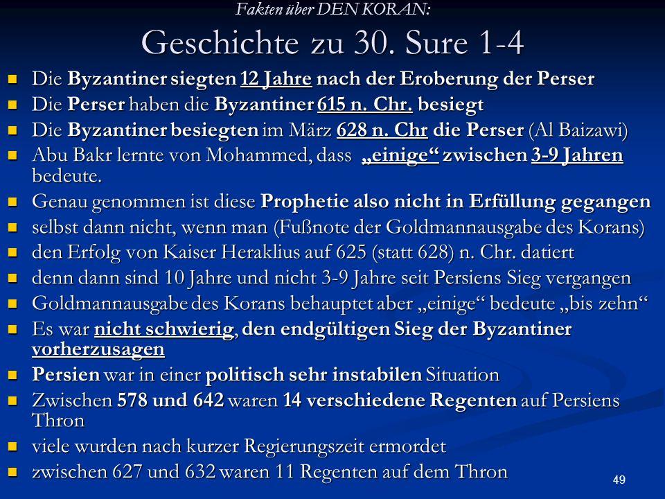 49 Fakten über DEN KORAN: Geschichte zu 30. Sure 1-4 Die Byzantiner siegten 12 Jahre nach der Eroberung der Perser Die Byzantiner siegten 12 Jahre nac