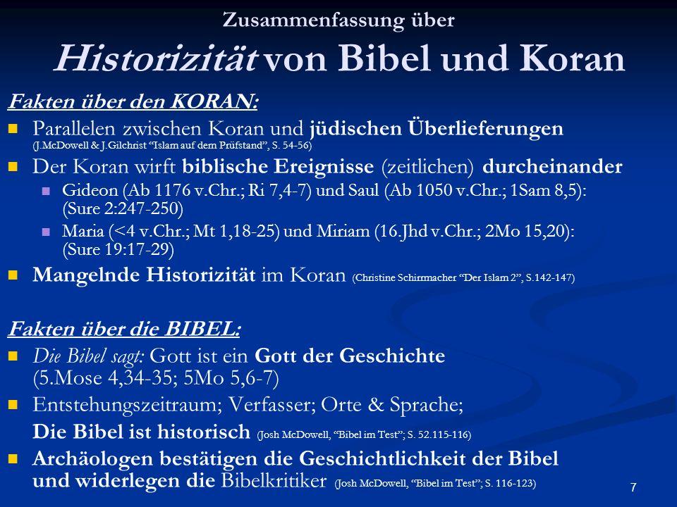 7 Zusammenfassung über Historizität von Bibel und Koran Fakten über den KORAN: Parallelen zwischen Koran und jüdischen Überlieferungen (J.McDowell & J