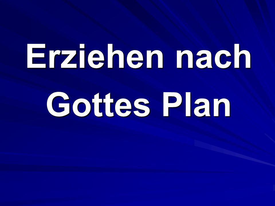Erziehen nach Gottes Plan