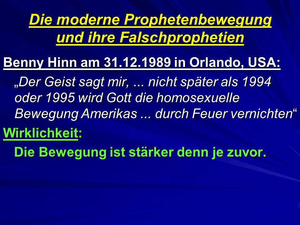 Benny Hinn am 31.12.1989 in Orlando, USA: Der Geist sagt mir,... nicht später als 1994 oder 1995 wird Gott die homosexuelle Bewegung Amerikas... durch