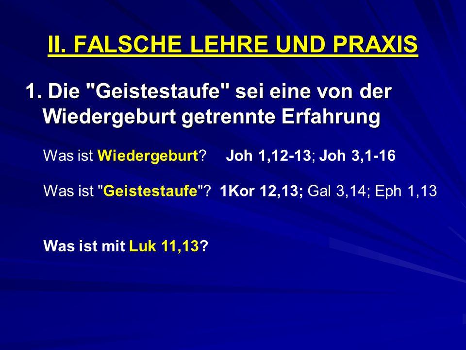 II. FALSCHE LEHRE UND PRAXIS 1. Die