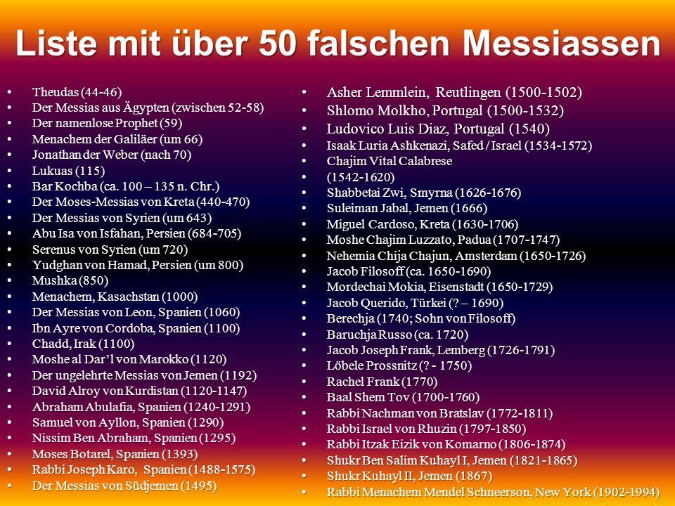 Liste mit über 50 falschen Messiassen Theudas (44-46)Theudas (44-46) Der Messias aus Ägypten (zwischen 52-58)Der Messias aus Ägypten (zwischen 52-58)