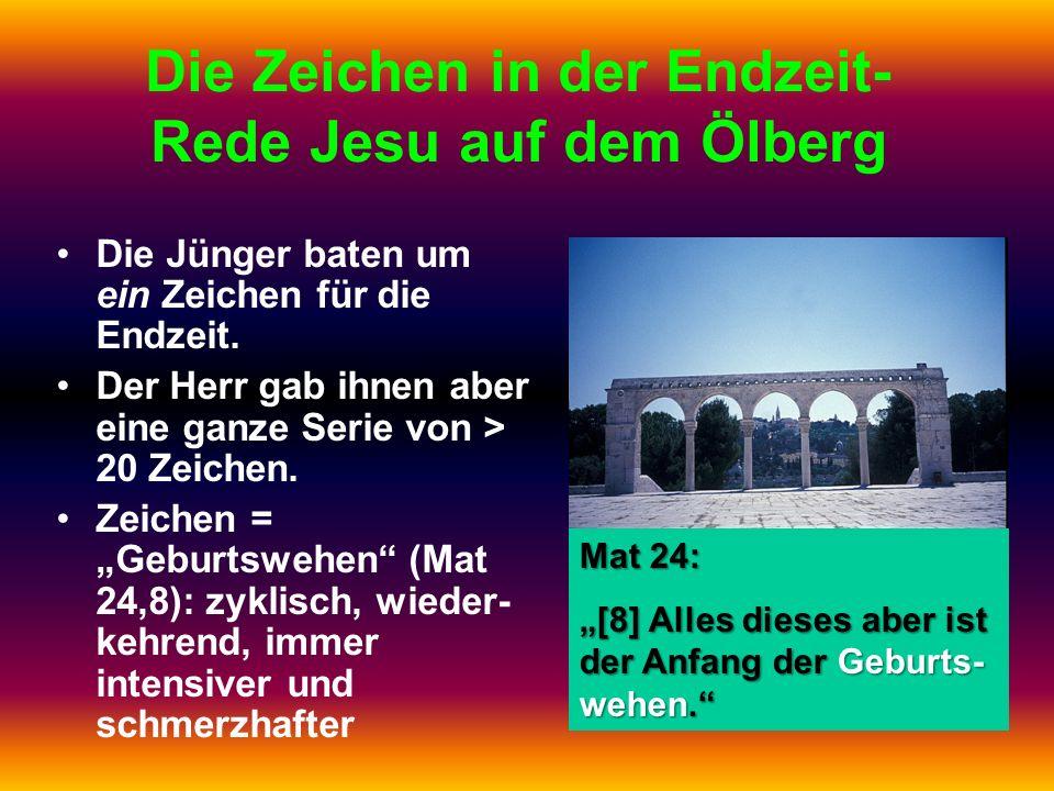Die Zeichen in der Endzeit- Rede Jesu auf dem Ölberg Die Jünger baten um ein Zeichen für die Endzeit. Der Herr gab ihnen aber eine ganze Serie von > 2