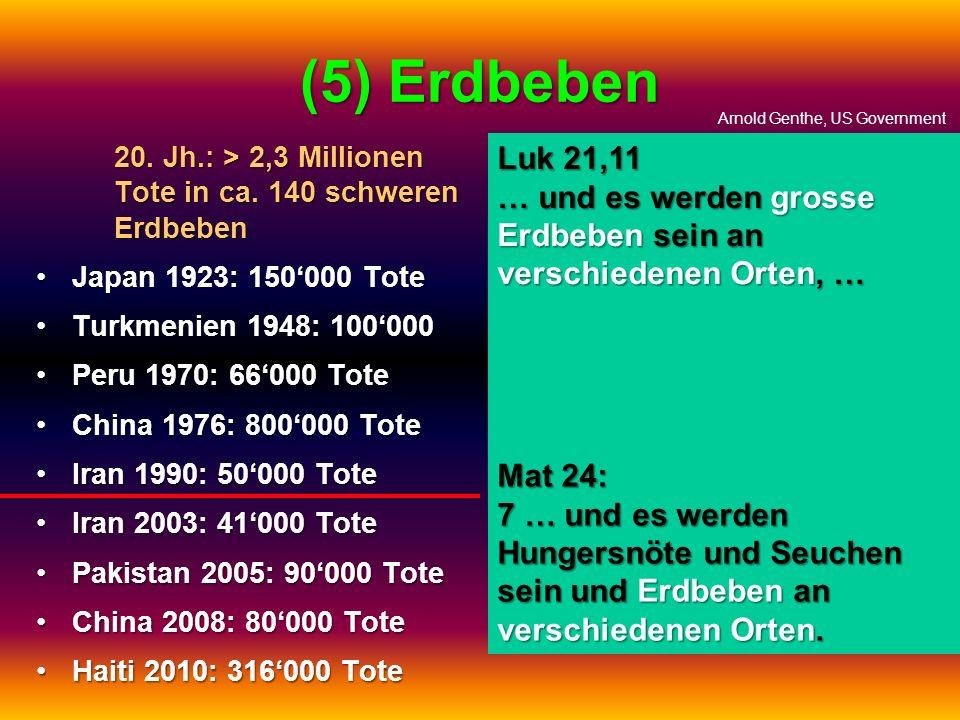 San Francisco, 1905 (5) Erdbeben 20. Jh.: > 2,3 Millionen Tote in ca. 140 schweren Erdbeben Japan 1923: 150000 ToteJapan 1923: 150000 Tote Turkmenien