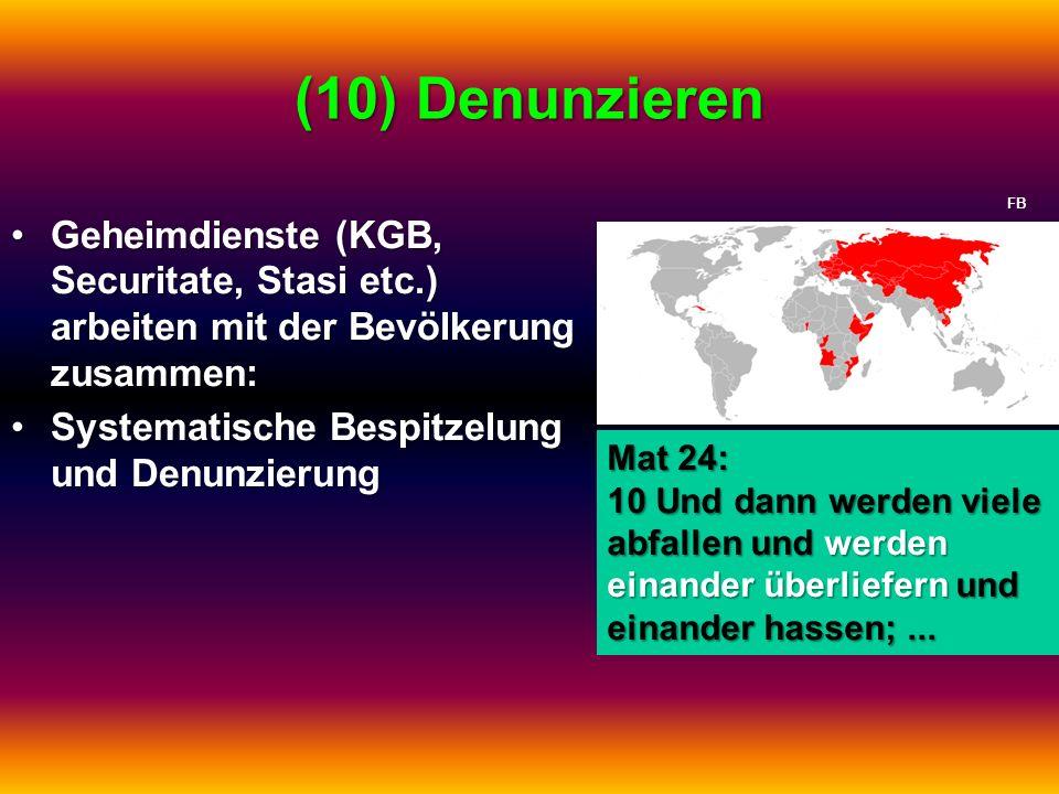 (10) Denunzieren Geheimdienste (KGB, Securitate, Stasi etc.) arbeiten mit der Bevölkerung zusammen:Geheimdienste (KGB, Securitate, Stasi etc.) arbeite