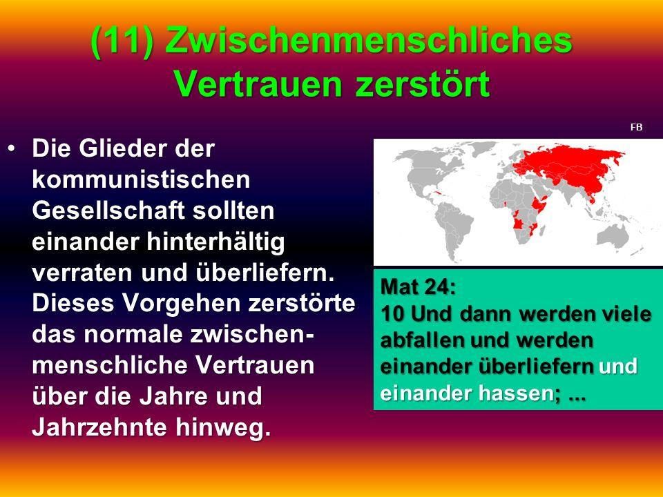 (11) Zwischenmenschliches Vertrauen zerstört Die Glieder der kommunistischen Gesellschaft sollten einander hinterhältig verraten und überliefern. Dies