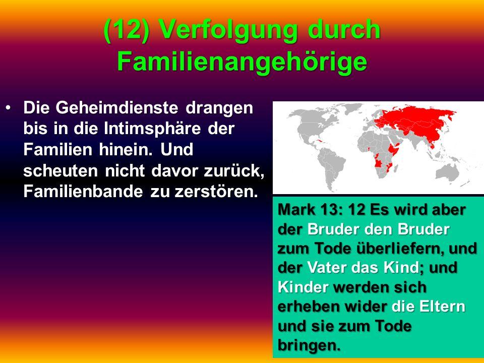 (12) Verfolgung durch Familienangehörige Die Geheimdienste drangen bis in die Intimsphäre der Familien hinein. Und scheuten nicht davor zurück, Famili