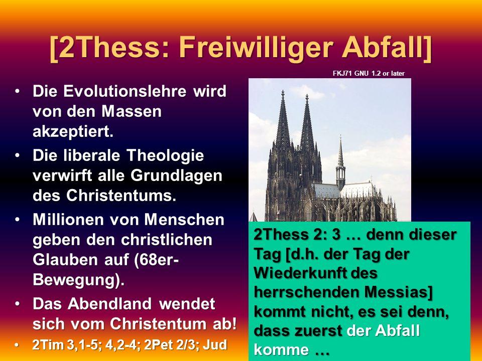 [2Thess: Freiwilliger Abfall] Die Evolutionslehre wird von den Massen akzeptiert.Die Evolutionslehre wird von den Massen akzeptiert. Die liberale Theo