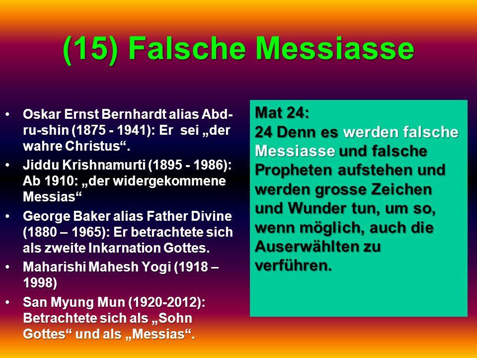 (15) Falsche Messiasse Oskar Ernst Bernhardt alias Abd- ru-shin (1875 - 1941): Er sei der wahre Christus.Oskar Ernst Bernhardt alias Abd- ru-shin (187