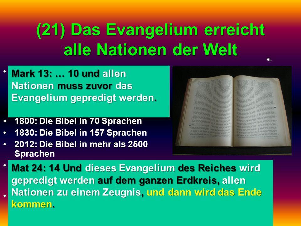 (21) Das Evangelium erreicht alle Nationen der Welt Das Evangelium erreicht alle Nationen der Welt (nicht alle Stämme oder alle Sprachgruppen!); griec