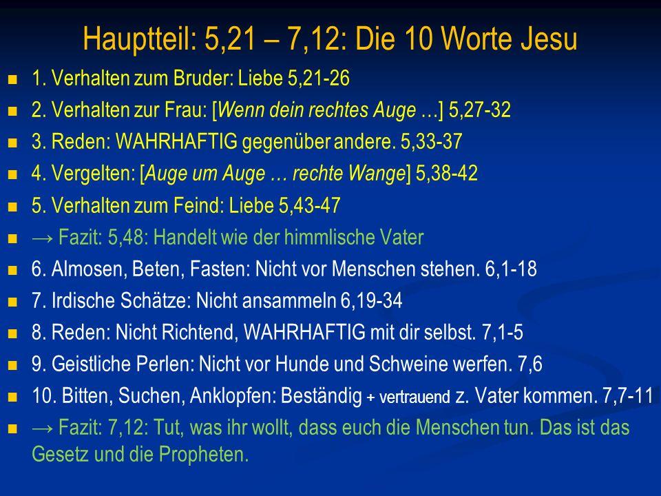 Mt 5-7: Tafel 1 1.Liebe [zum Bruder, auch ein Gegner geworden] 5,21-26 2.