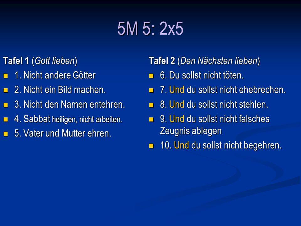 2M 20/5M 5: 2M 20/5M 5: 2x5 Tafel 1 ( Gott lieben ) 1.