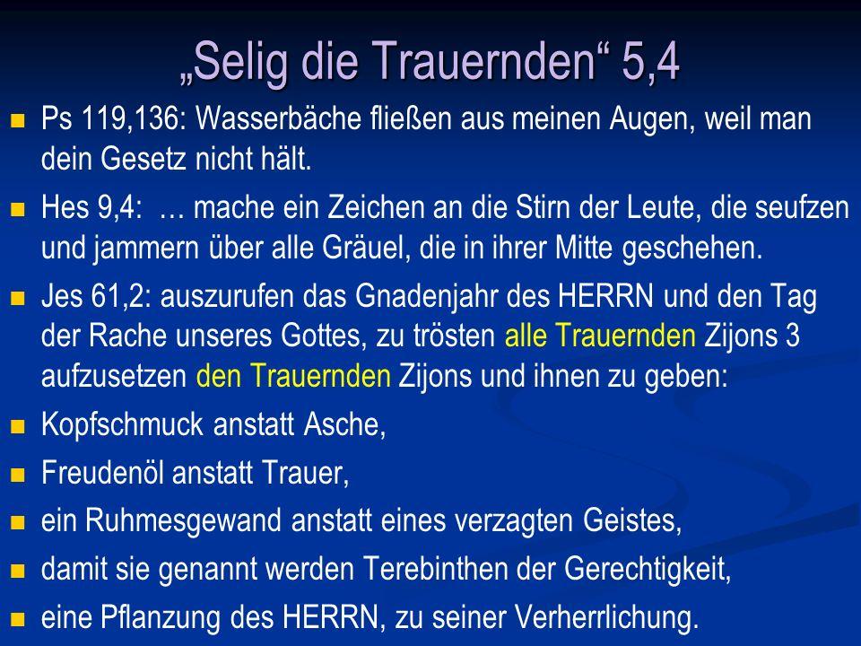 Selig die Sanftmütigen 5,5 Ps 37:9 denn die Bösgesinnten werden abgeschnitten, aber die auf den HERRN warten, erben das Land.