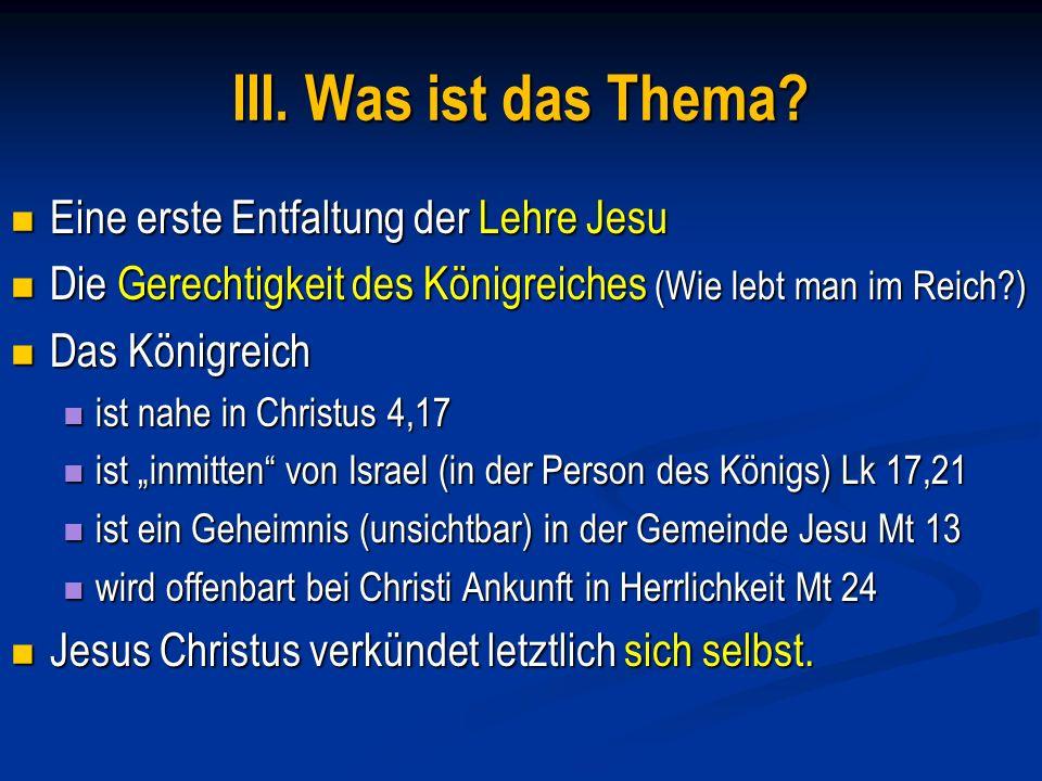 III.Was ist das Thema. Jesus Christus verkündet letztlich sich selbst.
