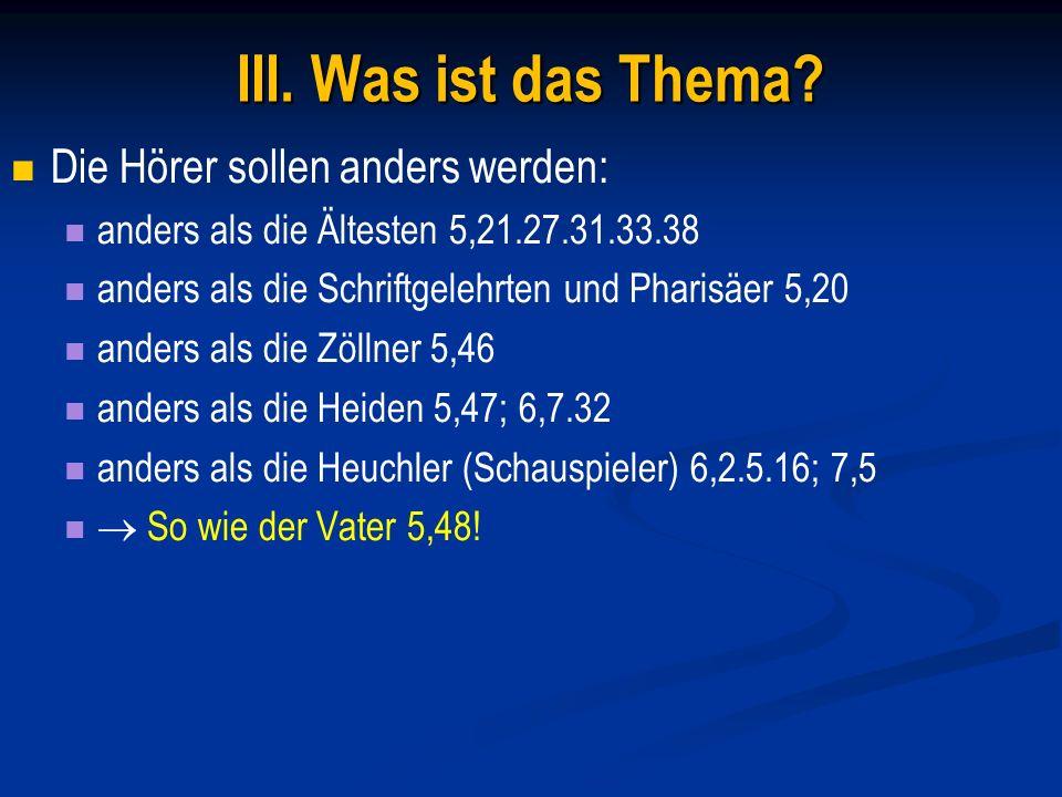 IV.Wie ist die Bergpredigt aufgeteilt. 3-teilig A.