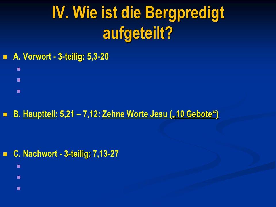 IV.Wie ist die Bergpredigt aufgeteilt. A.