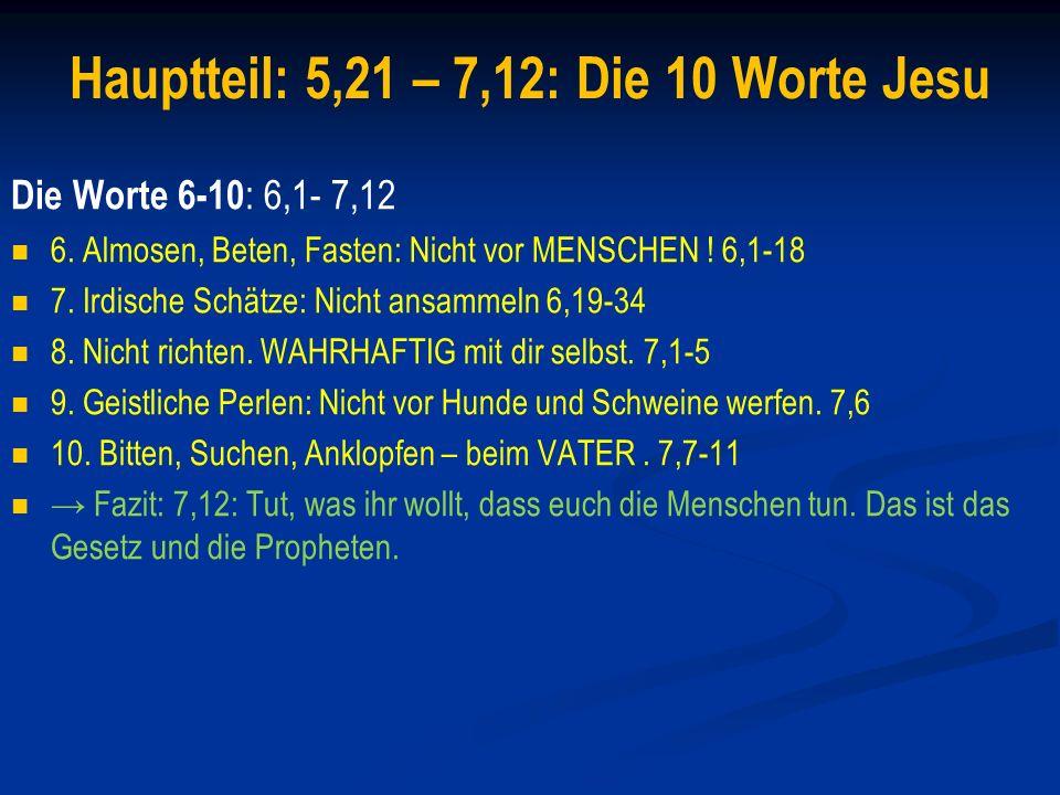 Chiasmus Worte 1-5 5,21 5,21 Liebe zum Bruder 5,27 5,27 dein rechtes Auge 5,33 Wahrhaftig reden.