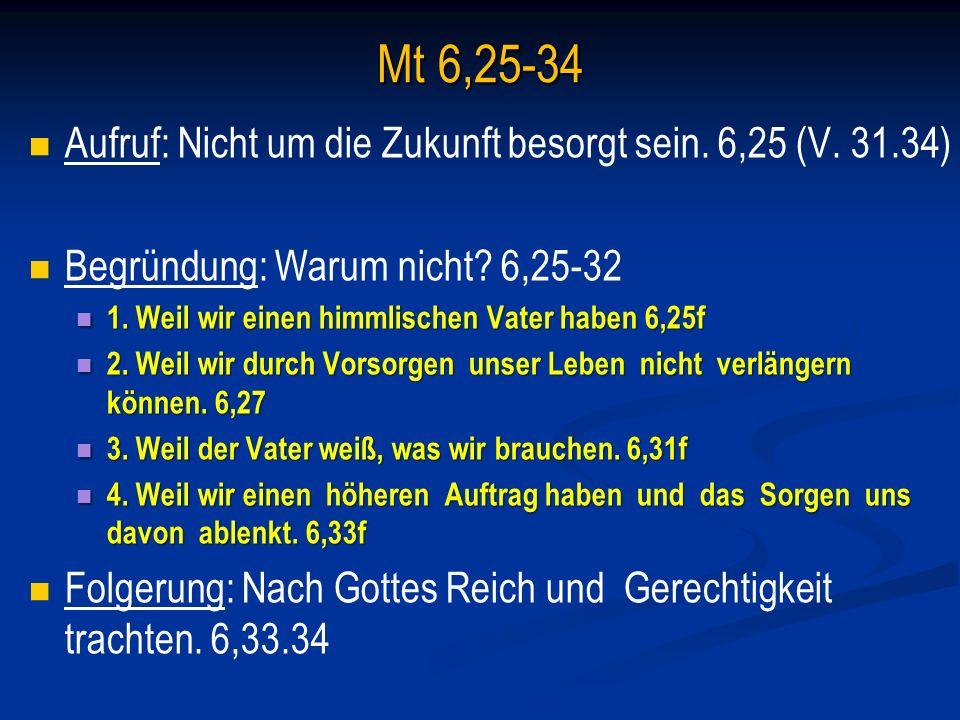 Worte 6-10 6,1 Beten ( Vater) 3-teilig 6,19 Ird.Schätze nicht ansammeln 7,1 Nicht richtend reden.