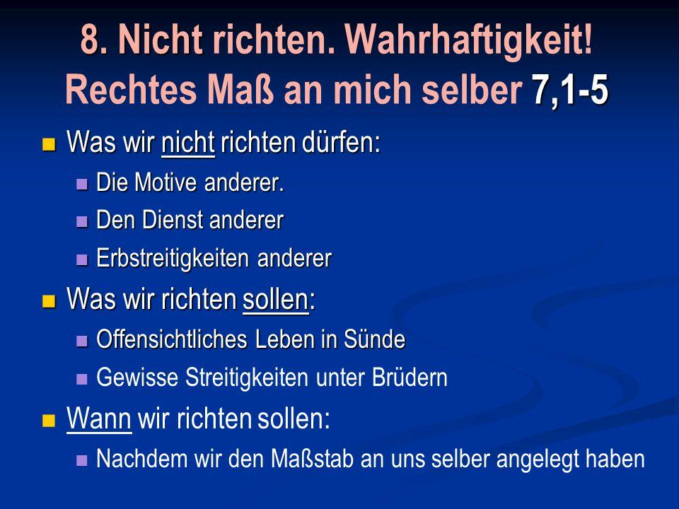 Tafel 2 6,1 Beten ( Vater) 3-teilig 6,19 Ird.Schätze nicht ansammeln 7,1 Nicht richtend reden.