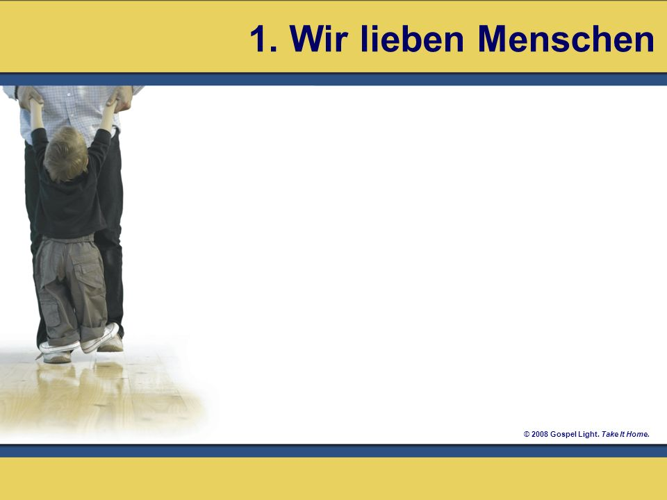 © 2008 Gospel Light. Take It Home. 1. Transparentes Gebetsleben