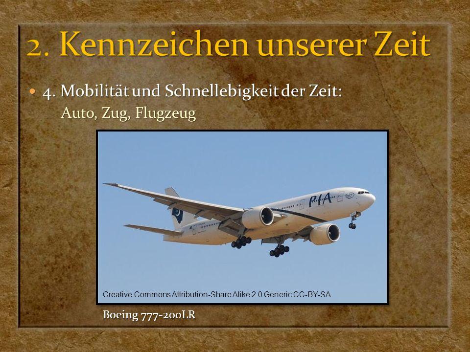 4. Mobilität und Schnellebigkeit der Zeit: 4. Mobilität und Schnellebigkeit der Zeit: Auto, Zug, Flugzeug Creative Commons Attribution-Share Alike 2.0