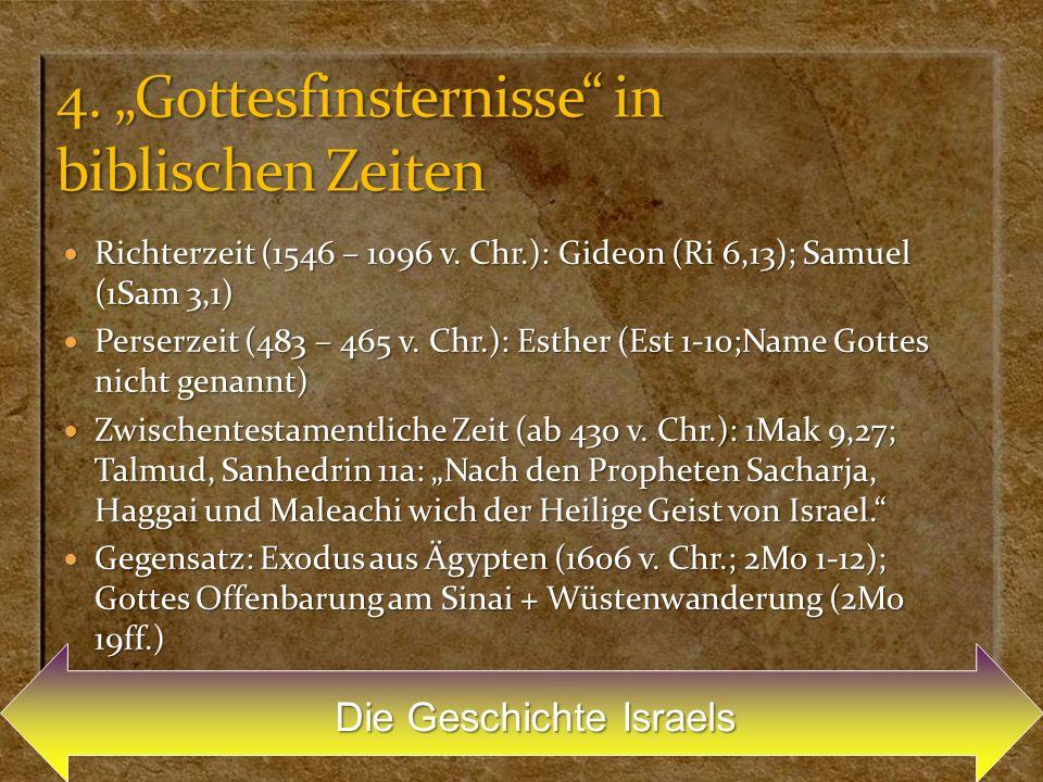 Richterzeit (1546 – 1096 v. Chr.): Gideon (Ri 6,13); Samuel (1Sam 3,1) Richterzeit (1546 – 1096 v. Chr.): Gideon (Ri 6,13); Samuel (1Sam 3,1) Perserze