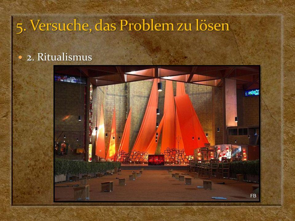 2. Ritualismus 2. Ritualismus FB