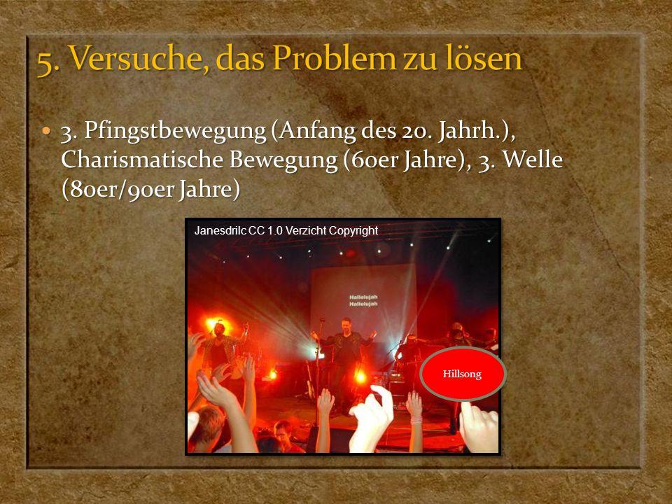 3. Pfingstbewegung (Anfang des 20. Jahrh.), Charismatische Bewegung (60er Jahre), 3. Welle (80er/90er Jahre) 3. Pfingstbewegung (Anfang des 20. Jahrh.