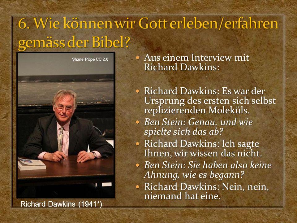 Aus einem Interview mit Richard Dawkins: Aus einem Interview mit Richard Dawkins: Richard Dawkins: Es war der Ursprung des ersten sich selbst replizie