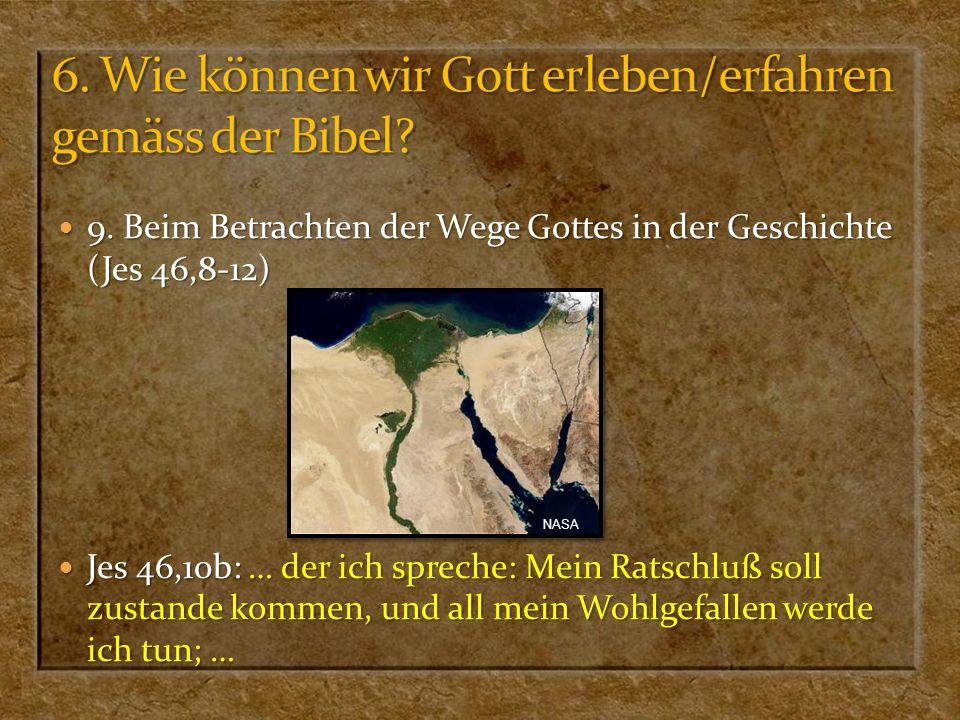 9. Beim Betrachten der Wege Gottes in der Geschichte (Jes 46,8-12) 9. Beim Betrachten der Wege Gottes in der Geschichte (Jes 46,8-12) Jes 46,10b: … de