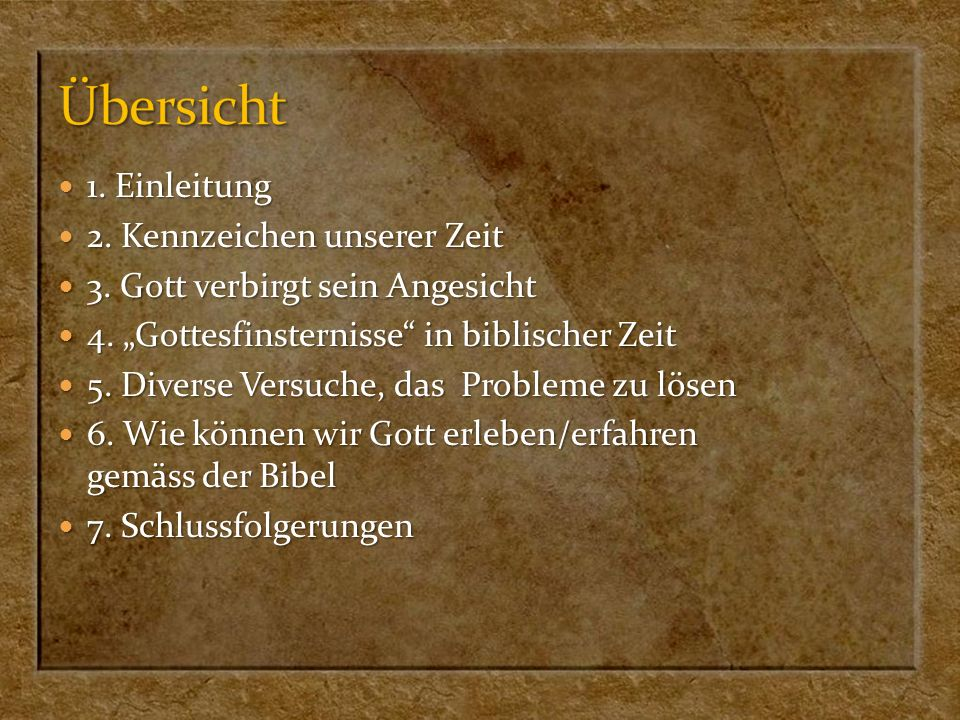 1. Einleitung 1. Einleitung 2. Kennzeichen unserer Zeit 2. Kennzeichen unserer Zeit 3. Gott verbirgt sein Angesicht 3. Gott verbirgt sein Angesicht 4.