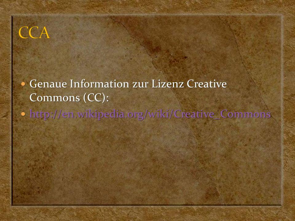 Genaue Information zur Lizenz Creative Commons (CC): Genaue Information zur Lizenz Creative Commons (CC): http://en.wikipedia.org/wiki/Creative_Common