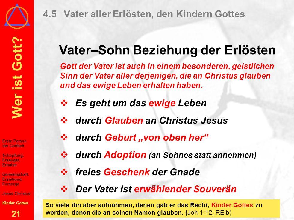 Wer ist Gott? 20 4Gott, der Vater 4.1Die erste Person der Gottheit 4.2Vaterschaft über die Schöpfung als Erzeuger und Erhalter 4.3Vaterschaft durch en