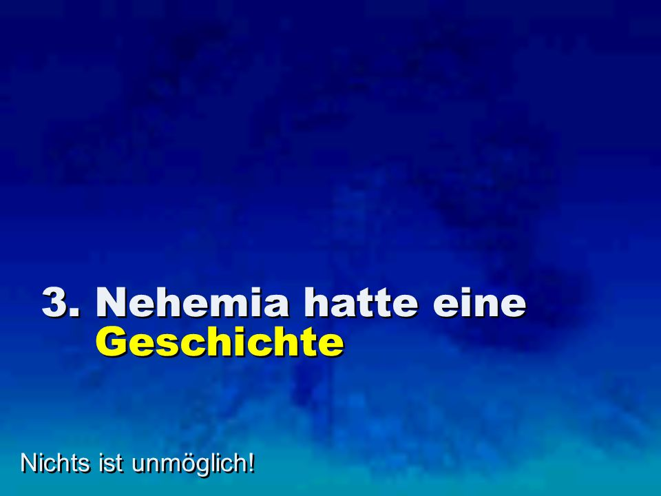 3. Nehemia hatte eine Geschichte