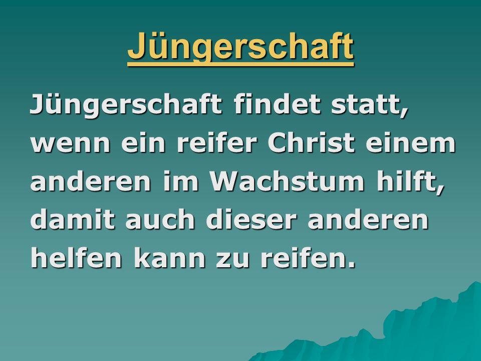 Jüngerschaft Jüngerschaft findet statt, wenn ein reifer Christ einem anderen im Wachstum hilft, damit auch dieser anderen helfen kann zu reifen.