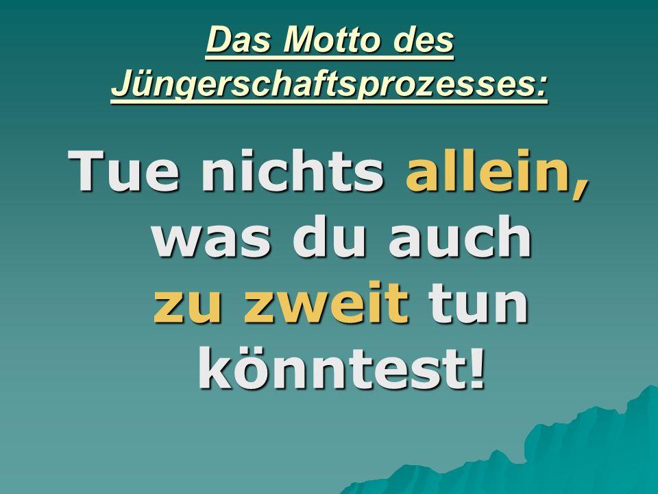 Das Motto des Jüngerschaftsprozesses: Tue nichts allein, was du auch zu zweit tun könntest!