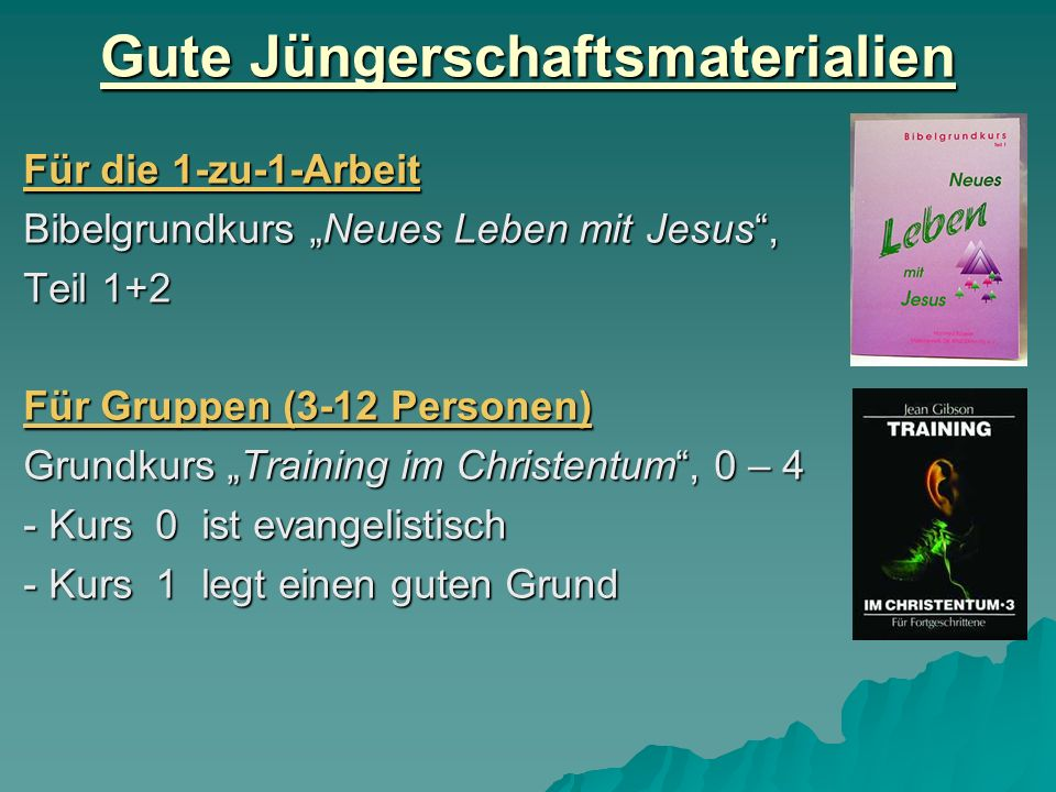 Gute Jüngerschaftsmaterialien Für die 1-zu-1-Arbeit Bibelgrundkurs Neues Leben mit Jesus, Teil 1+2 Für Gruppen (3-12 Personen) Grundkurs Training im C