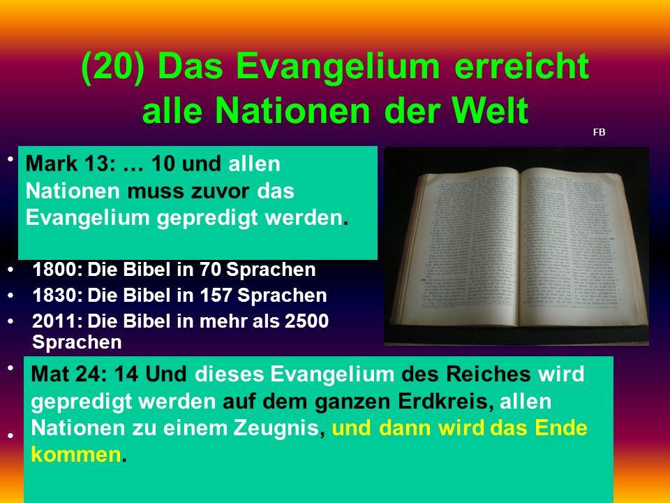 (20) Das Evangelium erreicht alle Nationen der Welt Das Evangelium erreicht alle Nationen der Welt (nicht alle Stämme oder alle Sprachgruppen!); griec